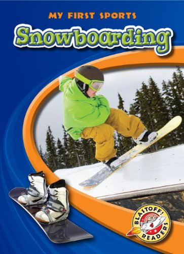 9781600144639: Snowboarding (Blastoff! Readers: My First Sports Books) (Blastoff! Readers: My First Sports: Level 4) (Blastoff! Readers: My First Sports: Level 4 (Library))