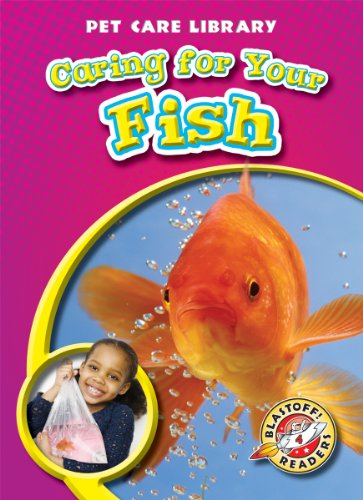Caring for Your Fish (Blastoff! Readers: Pet Care Library) (Blastoff! Readers: Pet Care Library: ...