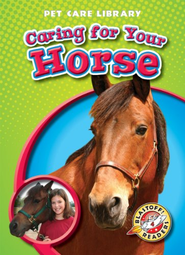 9781600144691: Caring for Your Horse (Blastoff! Readers: Pet Care Library) (Blastoff Readers. Level 4)