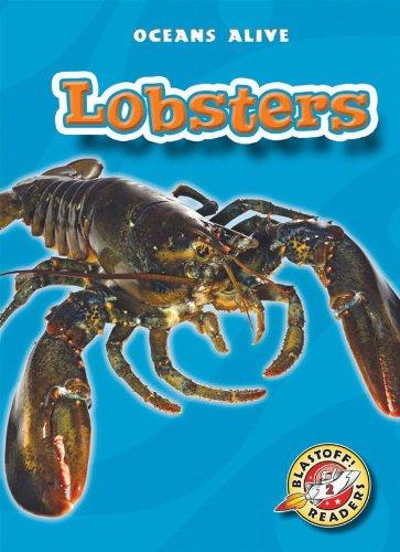 9781600145346: Lobsters (Paperback) (Blastoff! Readers: Oceans Alive) (Oceans Alive: Blastoff Readers, Level 2)