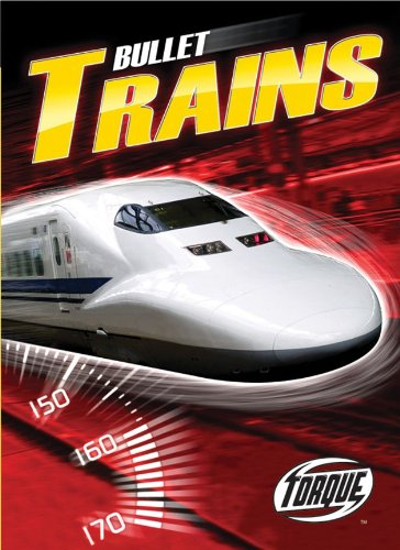 9781600145452: Bullet Trains (Paperback) (Torque Books: World's Fastest)
