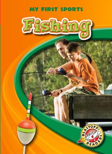 9781600145698: Fishing (Blastoff! Readers: My First Sports) (Blastoff Readers. Level 4)