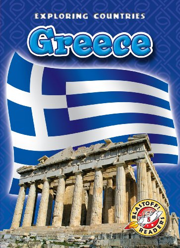 9781600145742: Greece (Blastoff! Readers: Exploring Countries) (Blastoff Readers. Level 5)