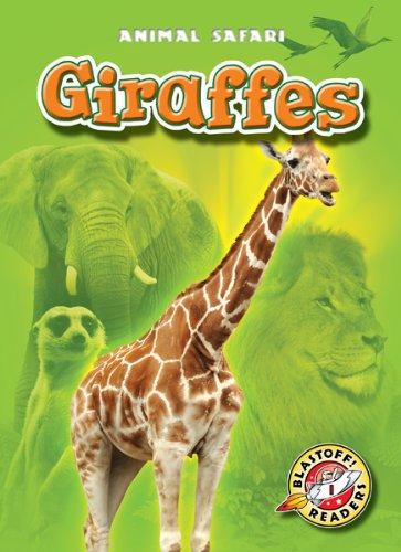 Giraffes (Blastoff! Readers: Animal Safari) (Blastoff Readers. Level 1): Kari Schuetz