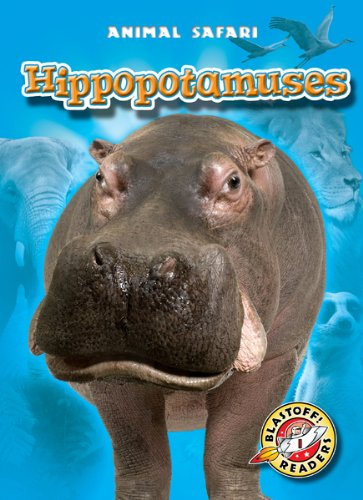 9781600146060: Hippopotamuses (Blastoff! Readers: Animal Safari) (Blastoff Readers. Level 1)