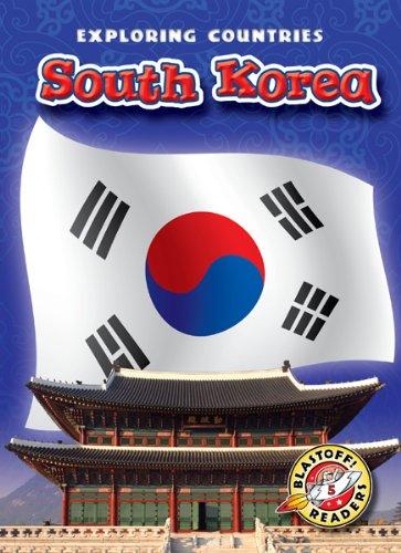 9781600146244: South Korea (Blastoff! Readers: Exploring Countries) (Blastoff Readers. Level 5)