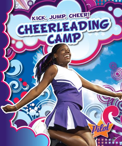 Cheerleading Camp (Kick, Jump, Cheer!): Sara Green
