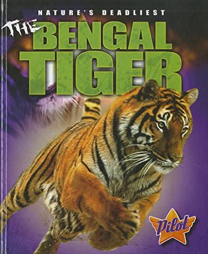 9781600146633: The Bengal Tiger (Pilot Books: Nature's Deadliest)