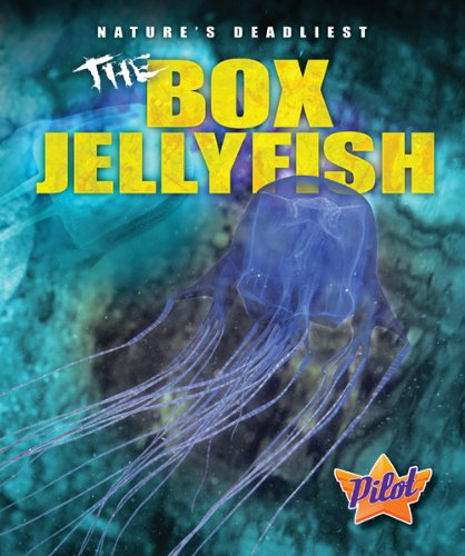 9781600146640: The Box Jellyfish (Pilot Books: Nature's Deadliest) (Pilot Books: Nature's Deadliest (Library))
