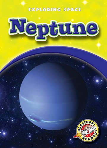 9781600146817: Neptune (Paperback) (Blastoff! Readers: Exploring Space) (Exploring Space: Blastoff! Readers, Level 3)