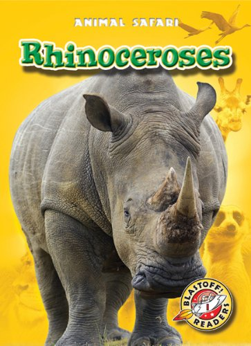 9781600147197: Rhinoceroses (Blastoff! Readers: Animal Safari) (Blastoff Readers. Level 1)
