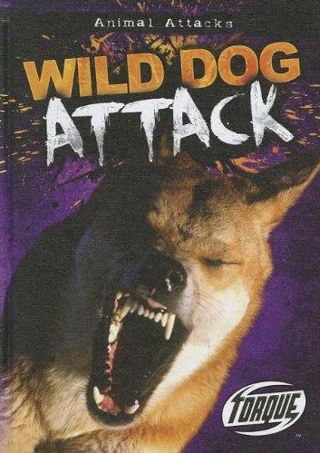 9781600147937: Wild Dog Attack (Torque: Animal Attacks)