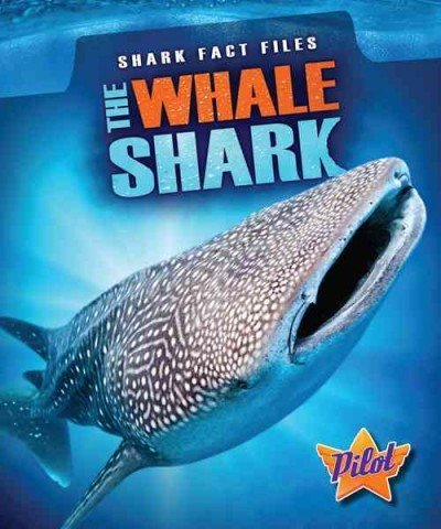 The Whale Shark (Shark Fact Files): Borgert-Spaniol, Megan
