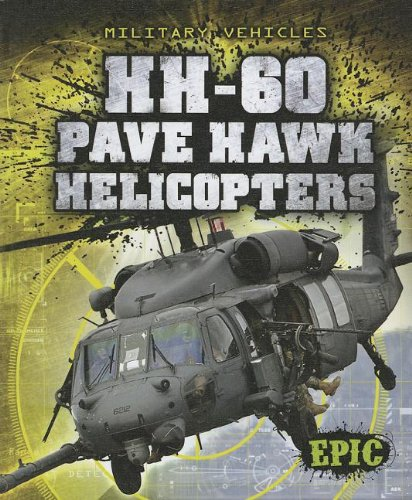 HH-60 Pave Hawk Helicopters (Epic Books: Military Vehicles): Von Finn, Denny
