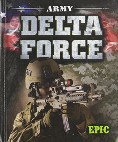 9781600148224: Army Delta Force (Epic Books: U.S. Military)
