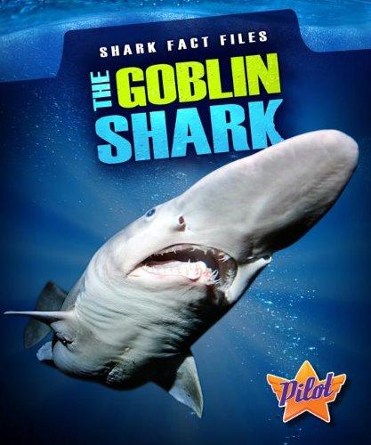 The Goblin Shark (Shark Fact Files): Sara Green