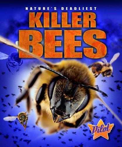Killer Bees (Nature's Deadliest): Lisa Owings