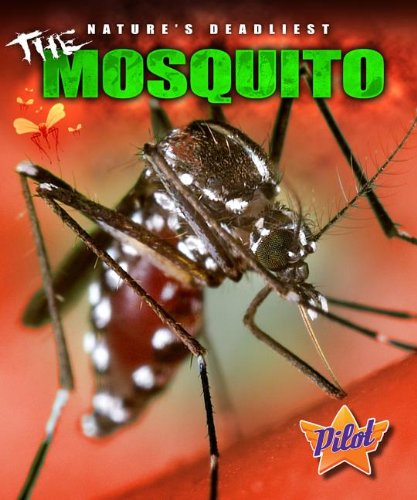 9781600148811: The Mosquito (Nature's Deadliest)