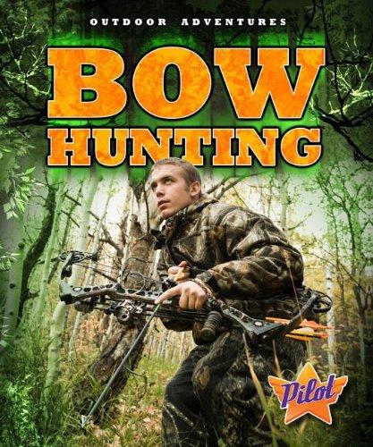 Bow Hunting (Outdoor Adventures): Ellen Frazel