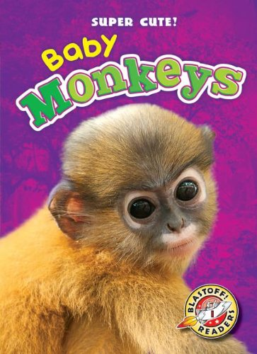 9781600149290: Baby Monkeys (Blastoff Readers: Super Cute!) (Blastoff Readers. Super Cute! Level 1)