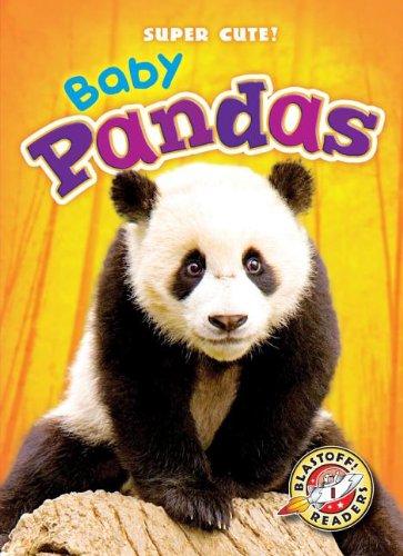 9781600149306: Baby Pandas (Blastoff Readers. Level 1) (Blastoff Readers: Level 1, Super Cute!)