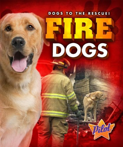 9781600149535: Fire Dogs (Dogs to the Rescue!)