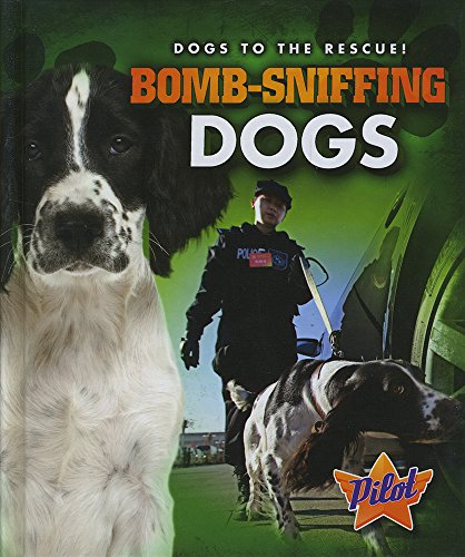 Bomb-Sniffing Dogs (Library Binding): Sara Green