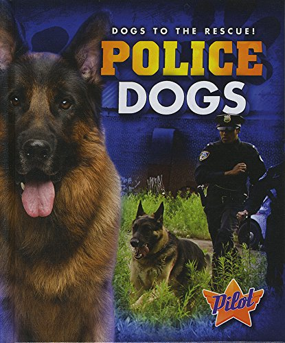 9781600149573: Police Dogs (Dogs to the Rescue!)