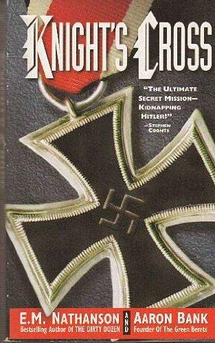 Knight's Cross: E. M. Nathanson aaron Bank