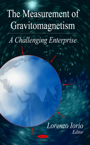 9781600210020: The Measurement of Gravitomagnetism: A Challenging Enterprise