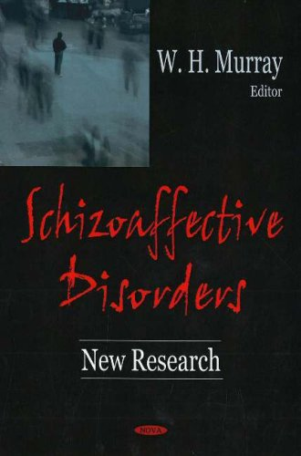 Schizoaffective Disorders: New Research: Editor-William H. Murray