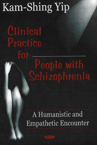 9781600210730: Clinical Practice for People With Schizophrenia: A Humanistic And Empathetic Encounter