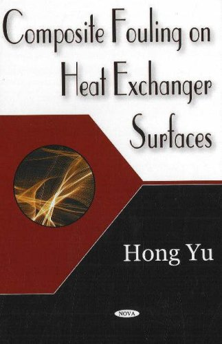 Composite Fouling on Heat Exchanger Surface: Hong Yu