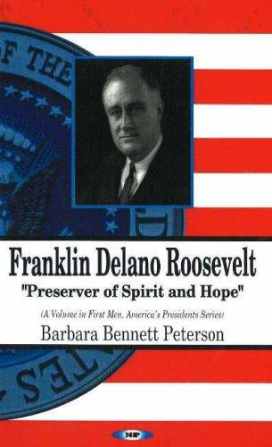 9781600211171: Franklin Delano Roosevelt, Preserver of Spirit And Hope (First Men, America's Presidents)
