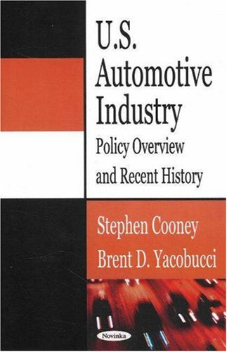 9781600211300: U.S. Automotive Industry: Policy Overview And Recent History