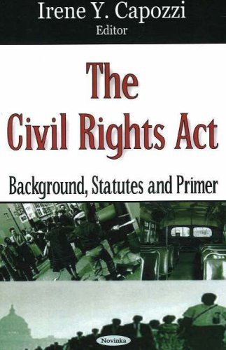 The Civil Rights Act: Background, Statutes And: Irene Y. Capozzi