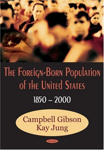 9781600211348: The Foreign-Born Population of the United States: 1850 to 2000