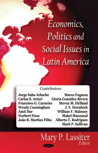 Economics, Politics, And Social Issues in Latin America: Mary P. Lassiter