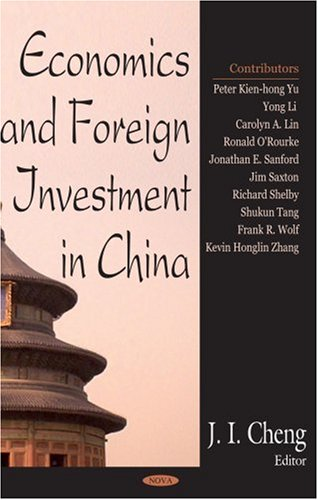Economics and Foreign Investment in China: Cheng, J. I. (editor)