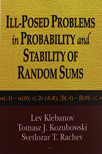 9781600212628: Ill-Posed Problems in Probability And Stability of Random Sums