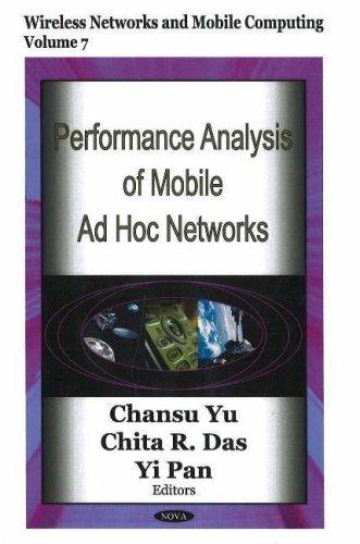 Performance Analysis of Mobile Ad Hoc Networks: Chansu Yu, Chita R. Das, Yi Pan