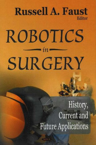 9781600213861: Robotics in Surgery: History, Current And Future Applications