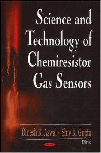 Science and Technology of Chemiresistor Gas Sensors: Dinesh K. Aswal, Shiv K. Gupta