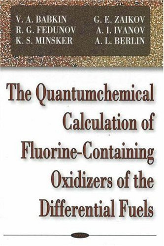 The Quantumchemical Calculation of Fluorine-Containting Oxidizers of the Differential Fuels: V. A. ...