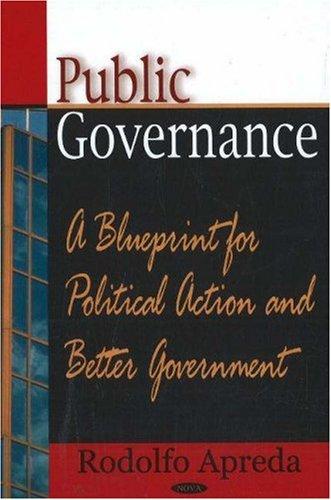 Public Governance: A Blueprint for Political Action and Better Government: Apreda, Rodolfo