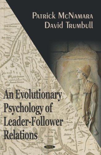 An Evolutionary Psychology of Leader-Follower Relations: McNamara, Patrick