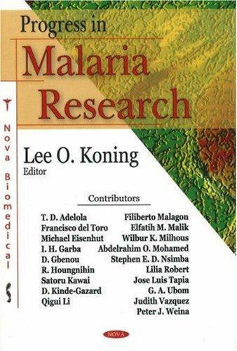 Progress in Malaria Research: Editor-Lee O. Koning