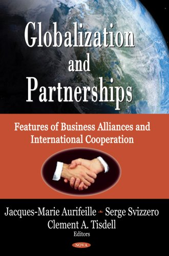 Globalization and Partnerships: Features of Business Alliances and International Cooperation: Clem ...