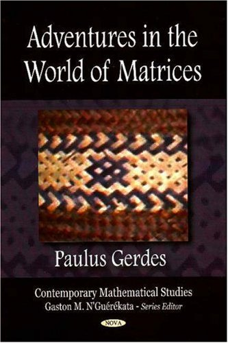 9781600217180: Adventures in the World of Matrices (Contemporary Mathematical Studies)