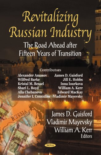 Revitalizing Russian Industry: The Road Ahead After Fifteen Years of Transition: James D. Gaisford